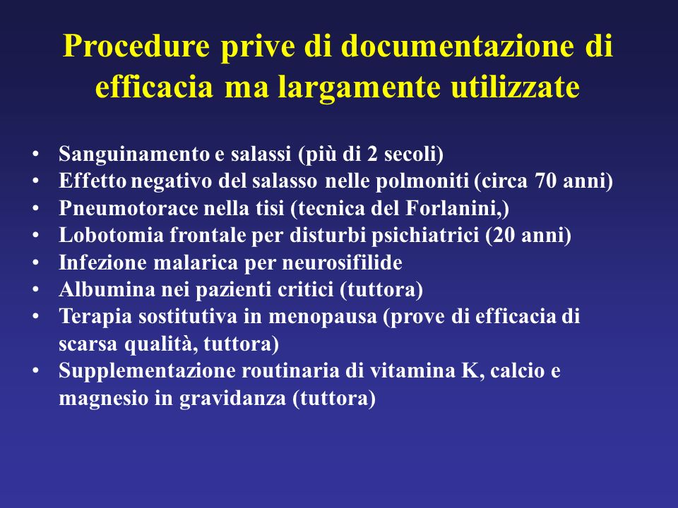 Procedure prive di documentazione di efficacia ma largamente utilizzate