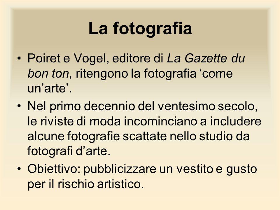 La fotografia Poiret e Vogel, editore di La Gazette du bon ton, ritengono la fotografia 'come un'arte'.