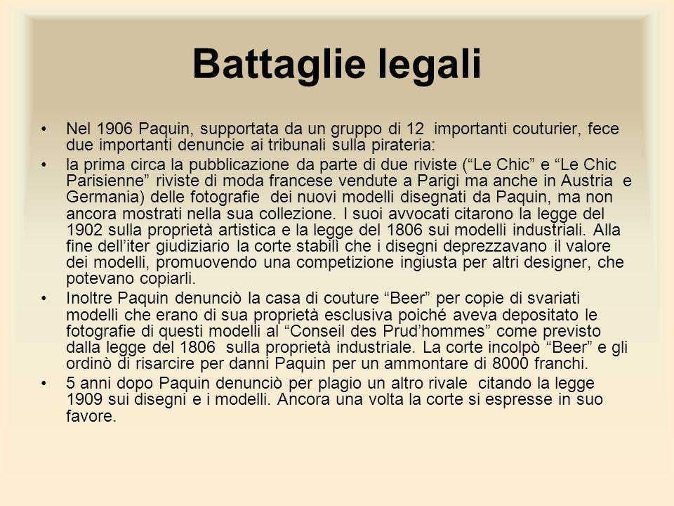 Battaglie legali Nel 1906 Paquin, supportata da un gruppo di 12 importanti couturier, fece due importanti denuncie ai tribunali sulla pirateria:
