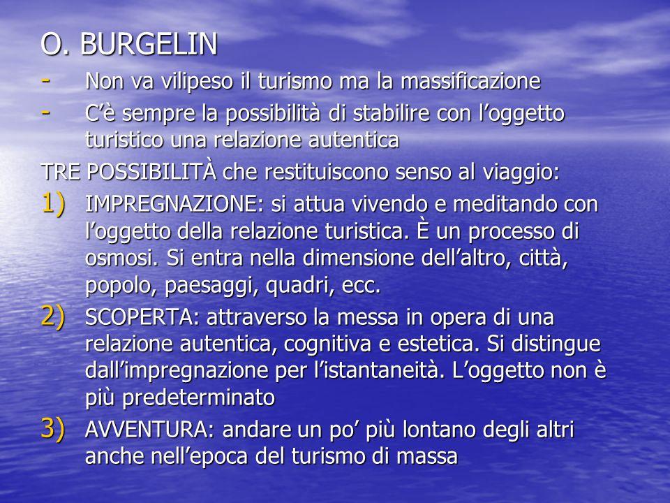 O. BURGELIN Non va vilipeso il turismo ma la massificazione