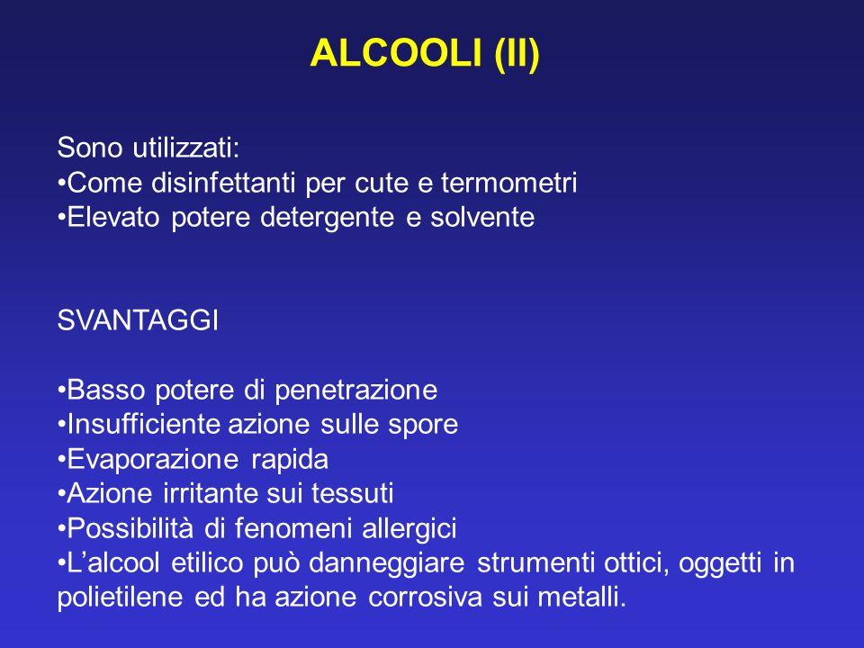 ALCOOLI (II) Sono utilizzati: Come disinfettanti per cute e termometri