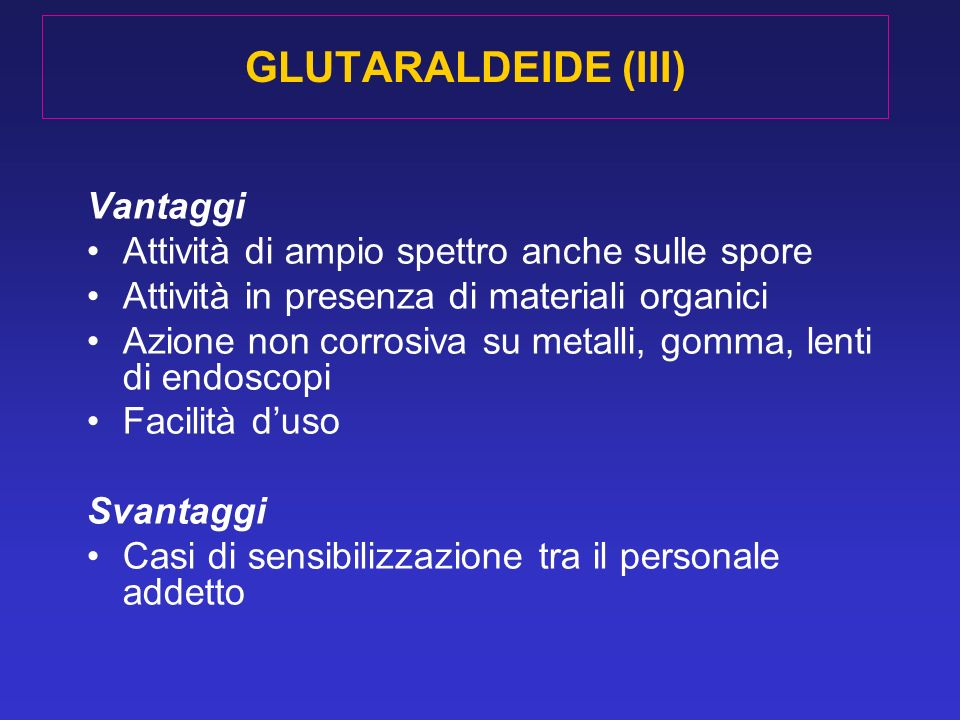 GLUTARALDEIDE (III) Vantaggi