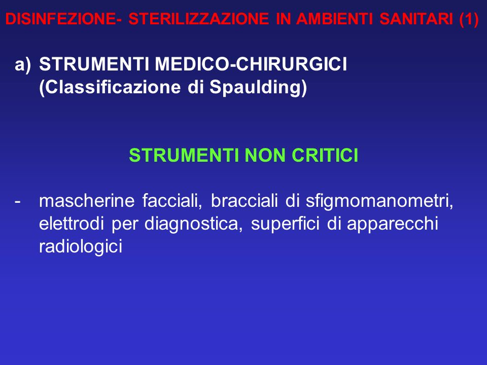 STRUMENTI MEDICO-CHIRURGICI (Classificazione di Spaulding)