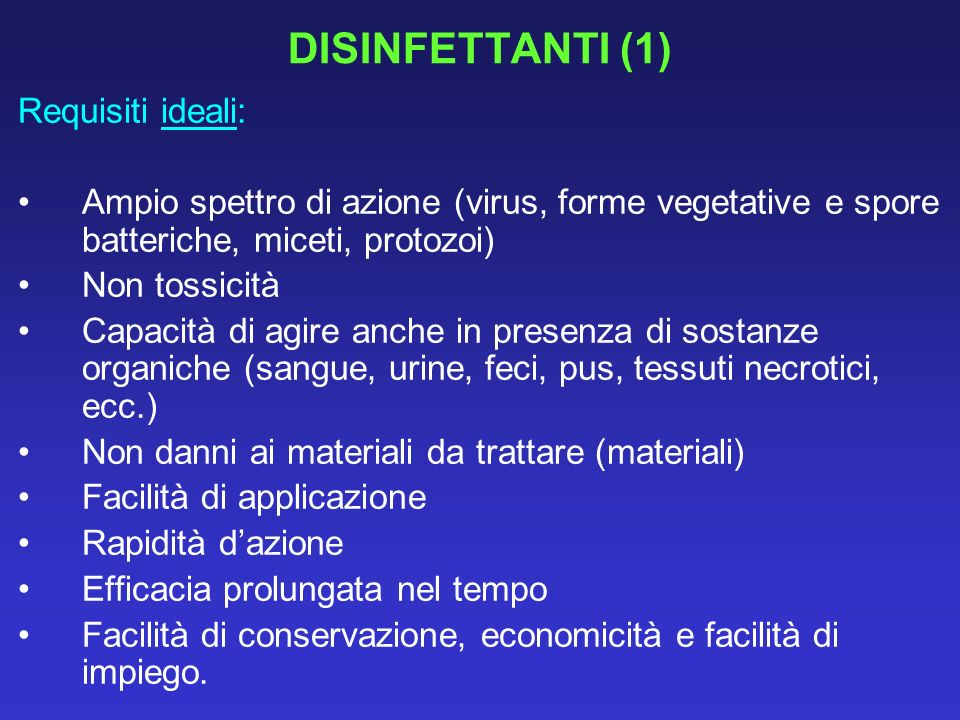 DISINFETTANTI (1) Requisiti ideali: