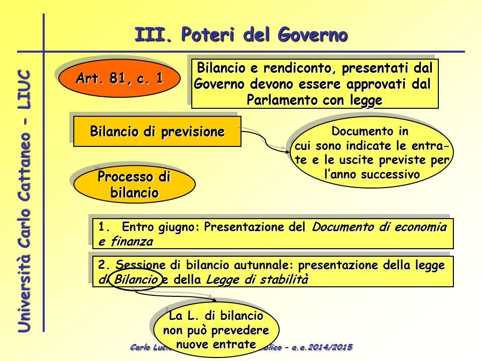 III. Poteri del Governo Bilancio e rendiconto, presentati dal