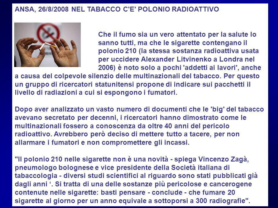 ANSA, 26/8/2008 NEL TABACCO C E POLONIO RADIOATTIVO