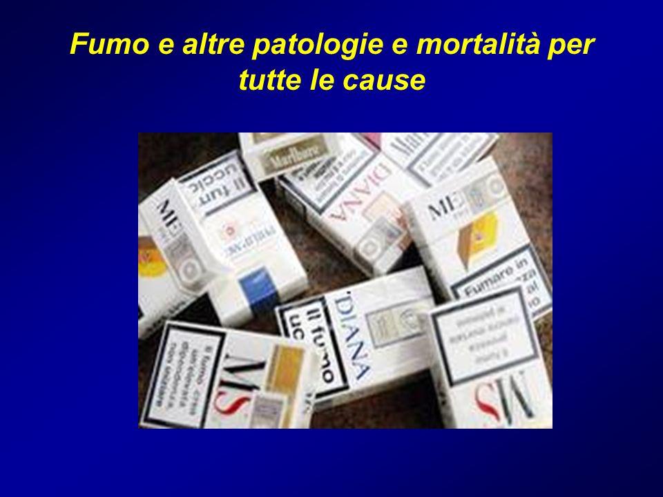 Fumo e altre patologie e mortalità per tutte le cause