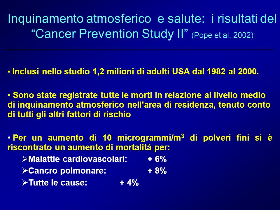Inquinamento atmosferico e salute: i risultati del Cancer Prevention Study II (Pope et al, 2002)