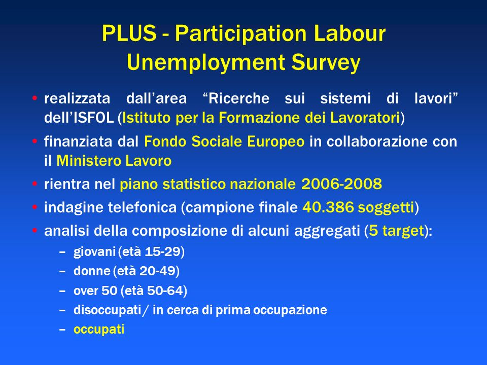 PLUS - Participation Labour Unemployment Survey