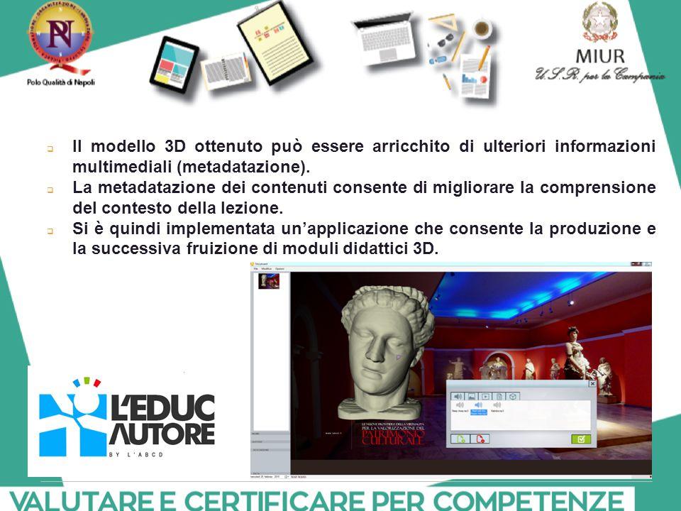 Il modello 3D ottenuto può essere arricchito di ulteriori informazioni multimediali (metadatazione).