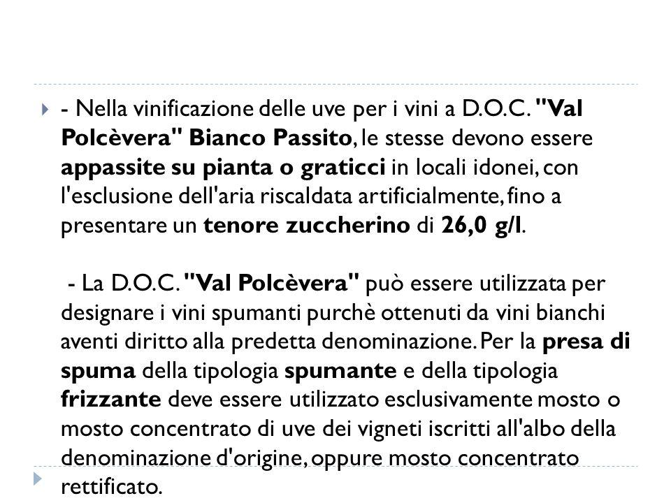 - Nella vinificazione delle uve per i vini a D. O. C