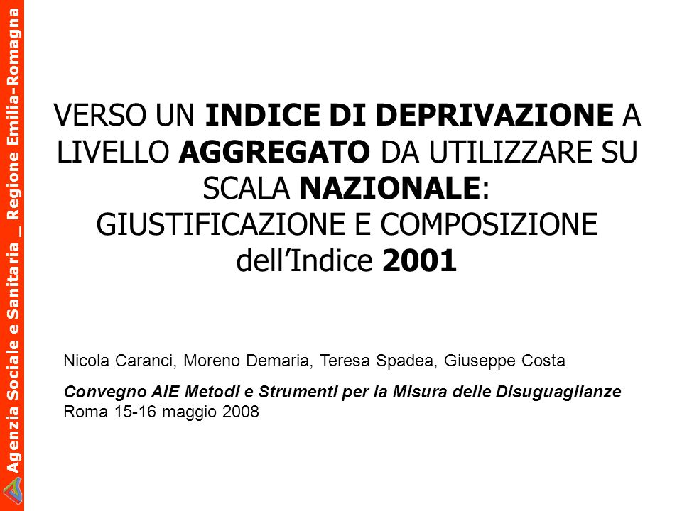 VERSO UN INDICE DI DEPRIVAZIONE A LIVELLO AGGREGATO DA UTILIZZARE SU SCALA NAZIONALE: GIUSTIFICAZIONE E COMPOSIZIONE dell'Indice 2001