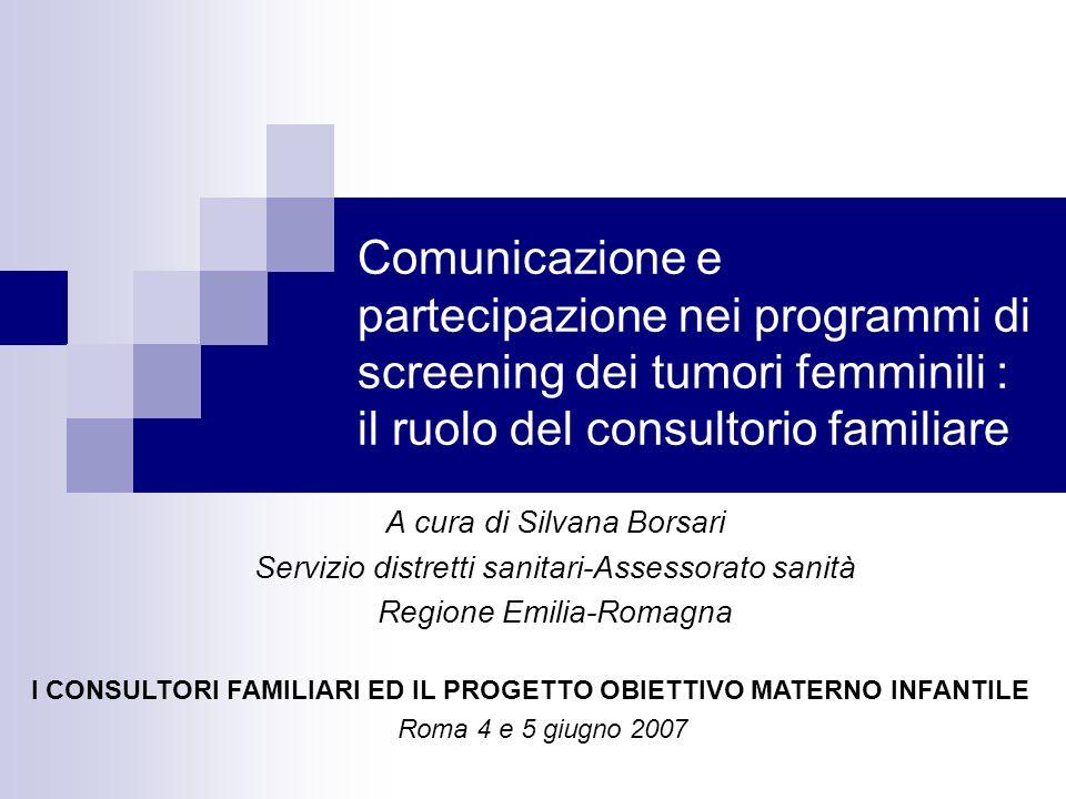 Comunicazione e partecipazione nei programmi di screening dei tumori femminili : il ruolo del consultorio familiare