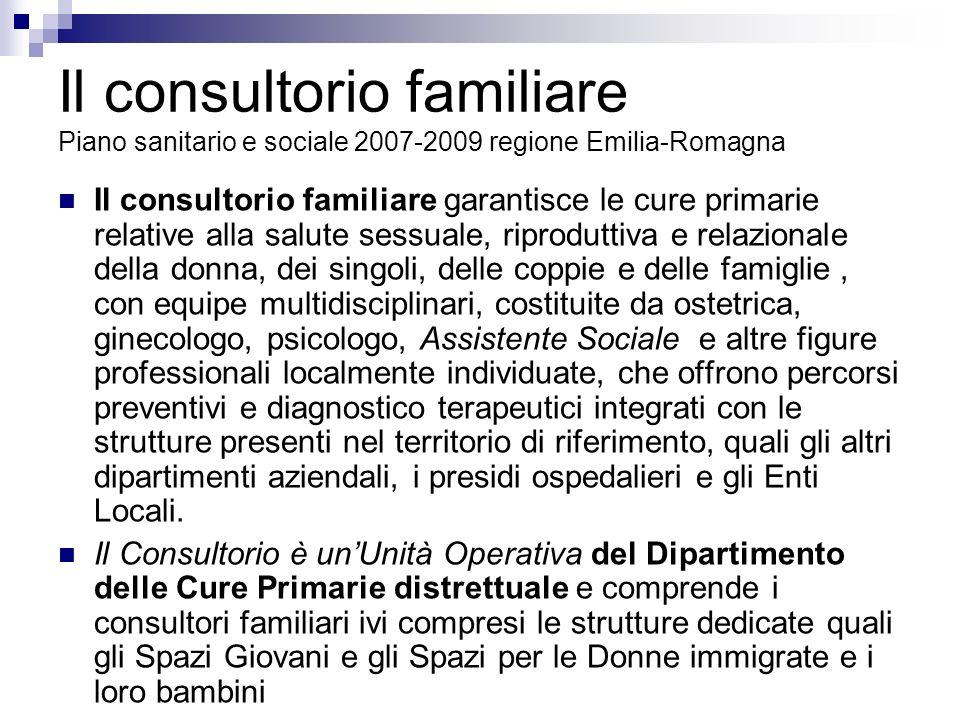 Il consultorio familiare Piano sanitario e sociale 2007-2009 regione Emilia-Romagna
