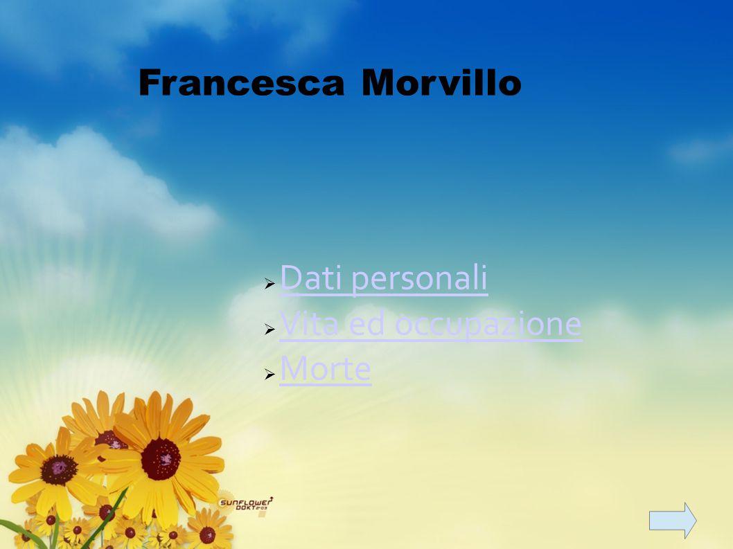Dati personali Vita ed occupazione Morte Francesca Morvillo