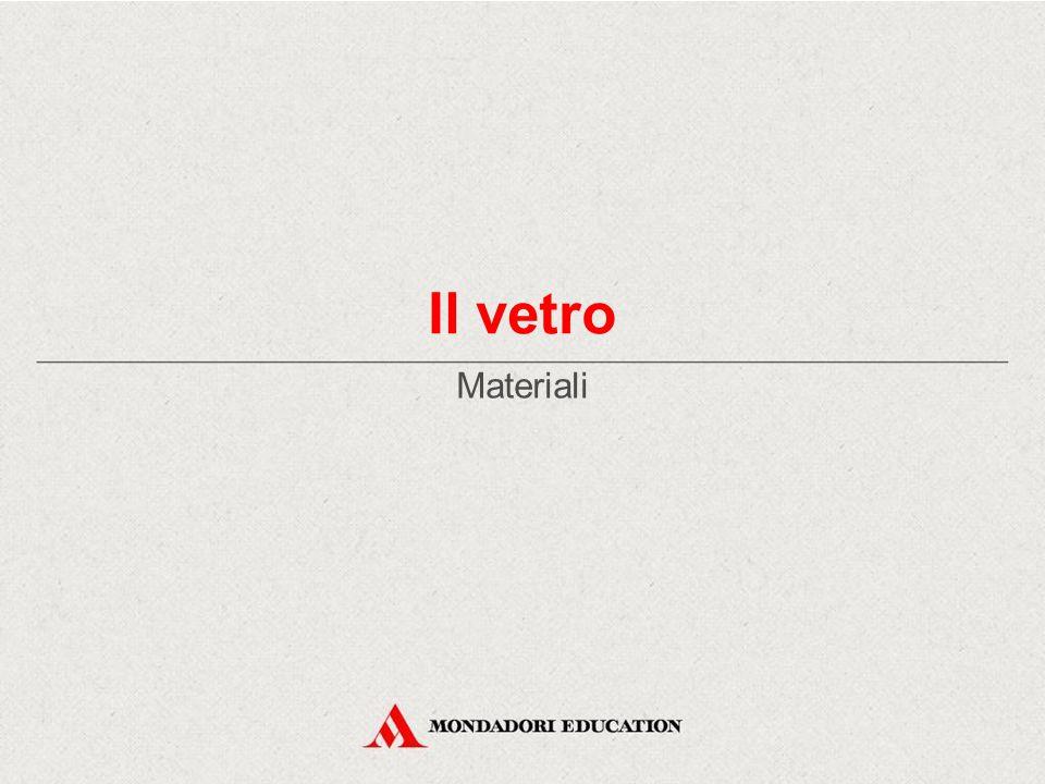 Il vetro Materiali *