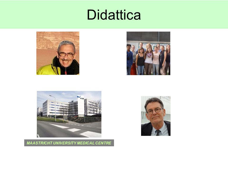 Didattica MAASTRICHT UNIVERSITY MEDICAL CENTRE