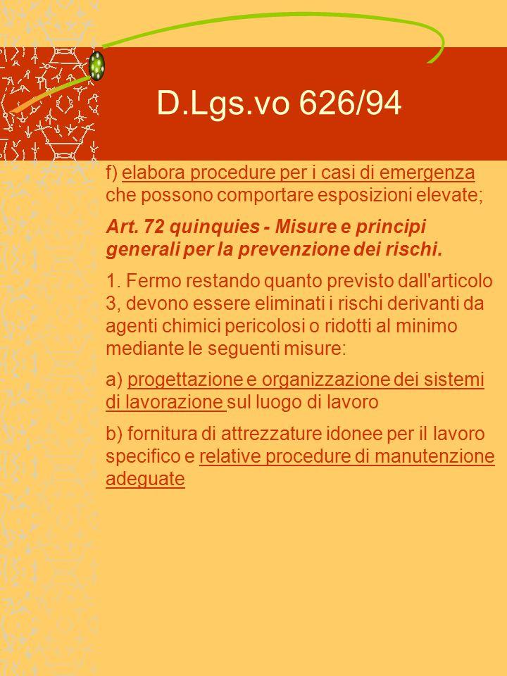 D.Lgs.vo 626/94 f) elabora procedure per i casi di emergenza che possono comportare esposizioni elevate;