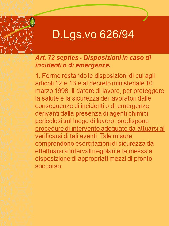 D.Lgs.vo 626/94 Art. 72 septies - Disposizioni in caso di incidenti o di emergenze.