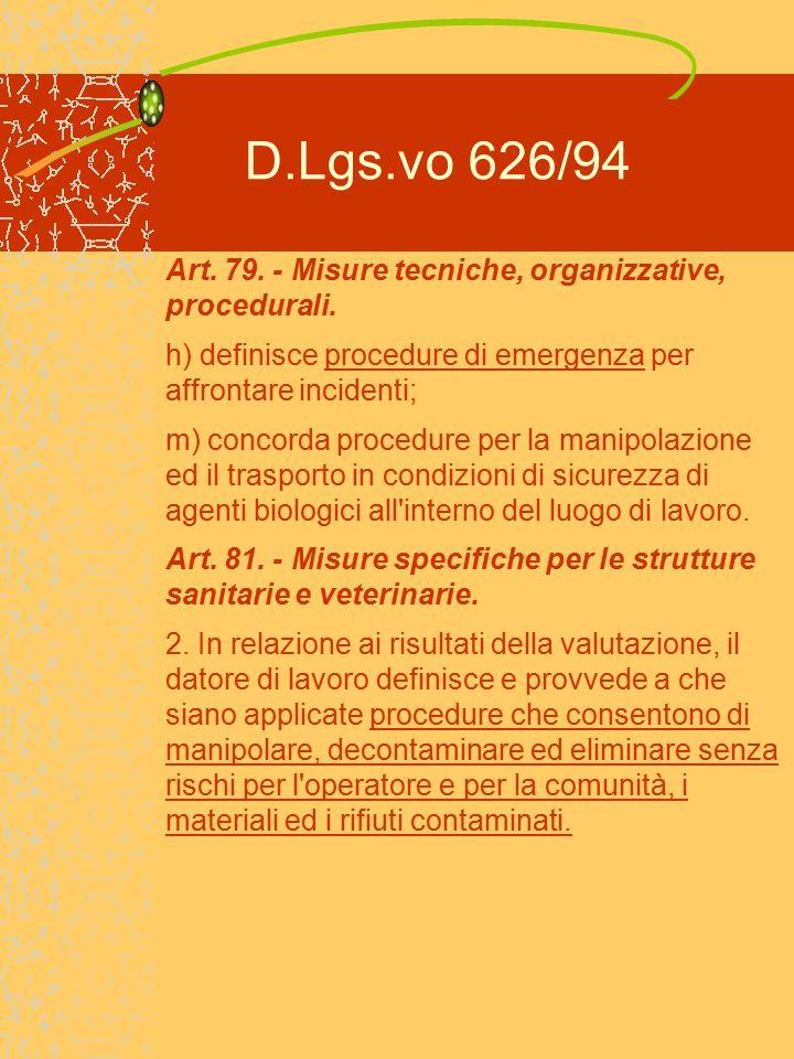 D.Lgs.vo 626/94 Art. 79. - Misure tecniche, organizzative, procedurali. h) definisce procedure di emergenza per affrontare incidenti;
