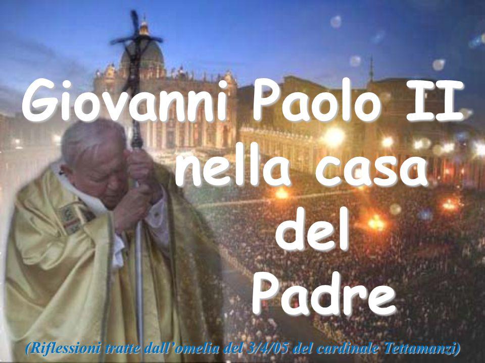 (Riflessioni tratte dall'omelia del 3/4/05 del cardinale Tettamanzi)