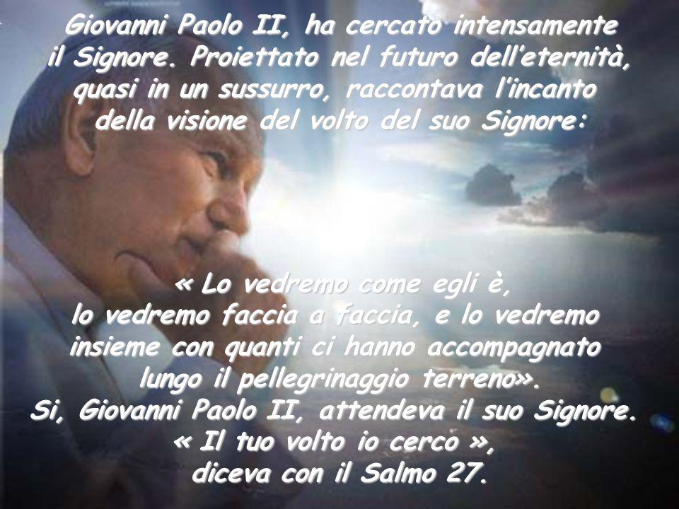 Giovanni Paolo II, ha cercato intensamente
