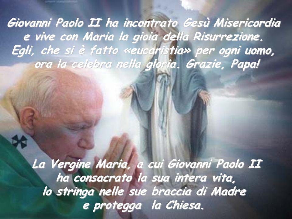 Giovanni Paolo II ha incontrato Gesù Misericordia