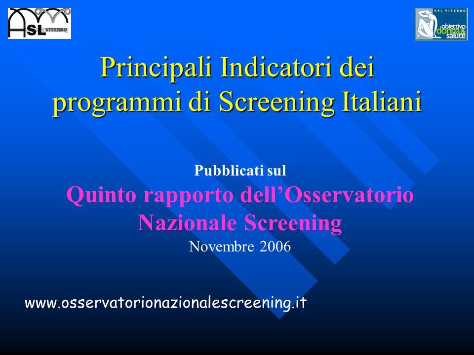 Principali Indicatori dei programmi di Screening Italiani