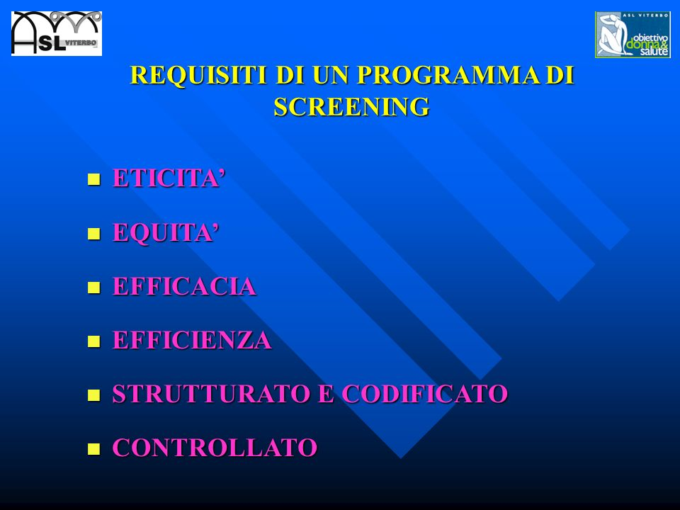 REQUISITI DI UN PROGRAMMA DI SCREENING