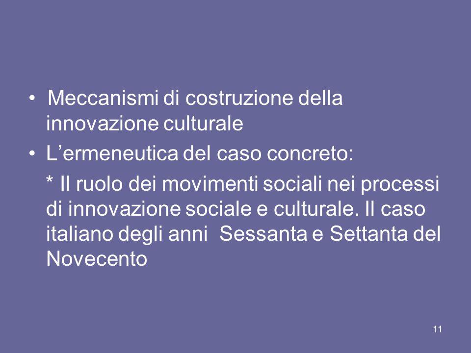 • Meccanismi di costruzione della innovazione culturale