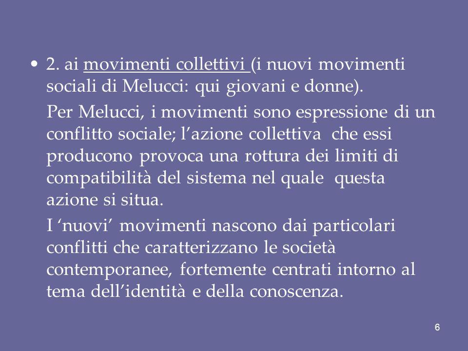 2. ai movimenti collettivi (i nuovi movimenti sociali di Melucci: qui giovani e donne).