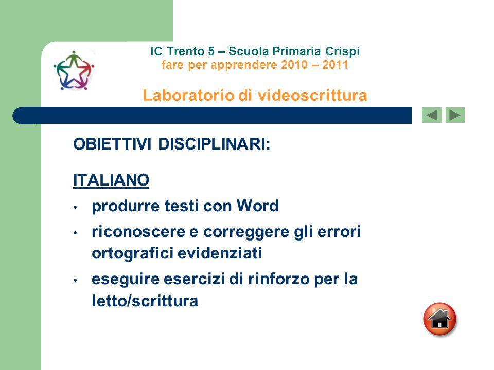 OBIETTIVI DISCIPLINARI: ITALIANO produrre testi con Word