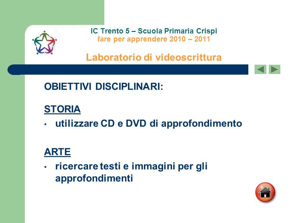 OBIETTIVI DISCIPLINARI: STORIA utilizzare CD e DVD di approfondimento