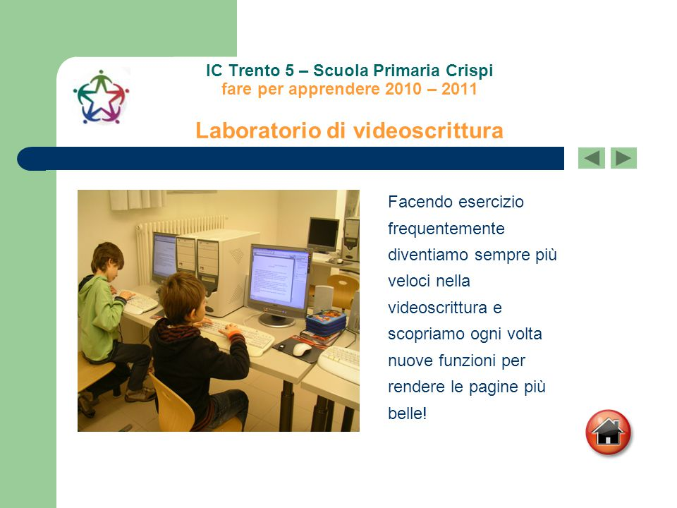 IC Trento 5 – Scuola Primaria Crispi fare per apprendere 2010 – 2011 Laboratorio di videoscrittura