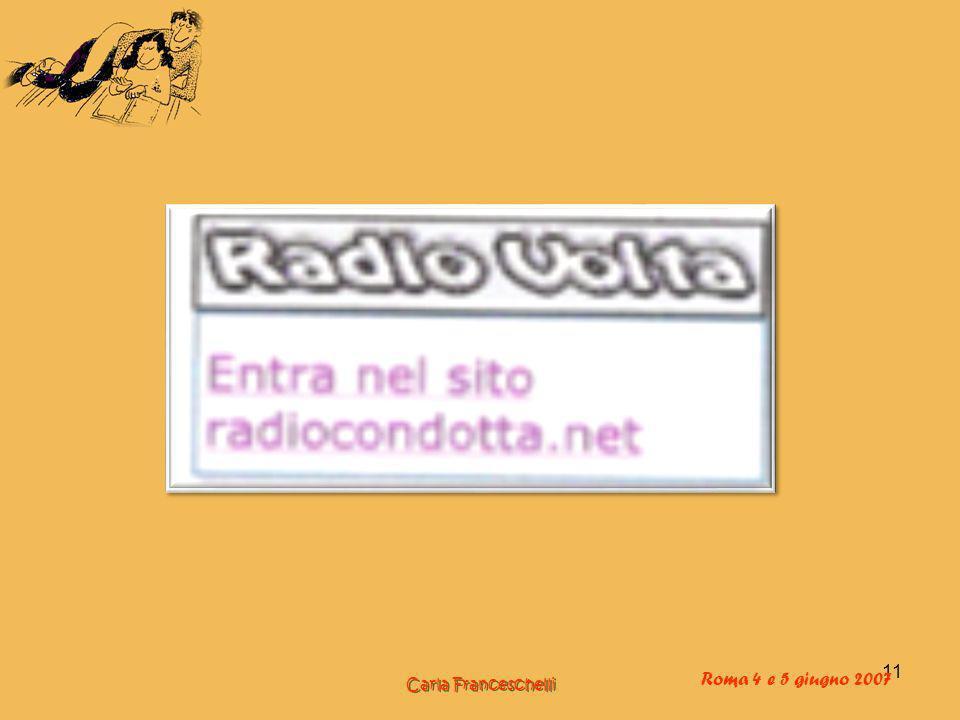Roma 4 e 5 giugno 2007 Carla Franceschelli