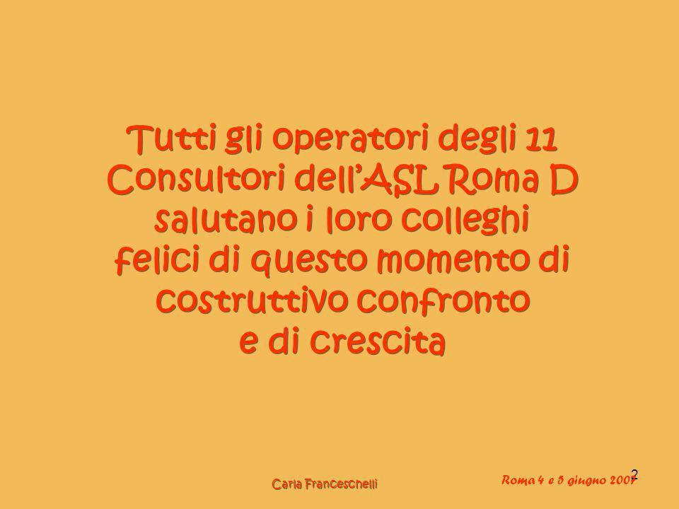 Tutti gli operatori degli 11 Consultori dell'ASL Roma D salutano i loro colleghi felici di questo momento di costruttivo confronto e di crescita