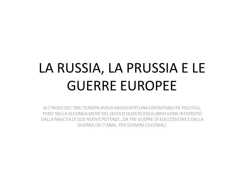 LA RUSSIA, LA PRUSSIA E LE GUERRE EUROPEE