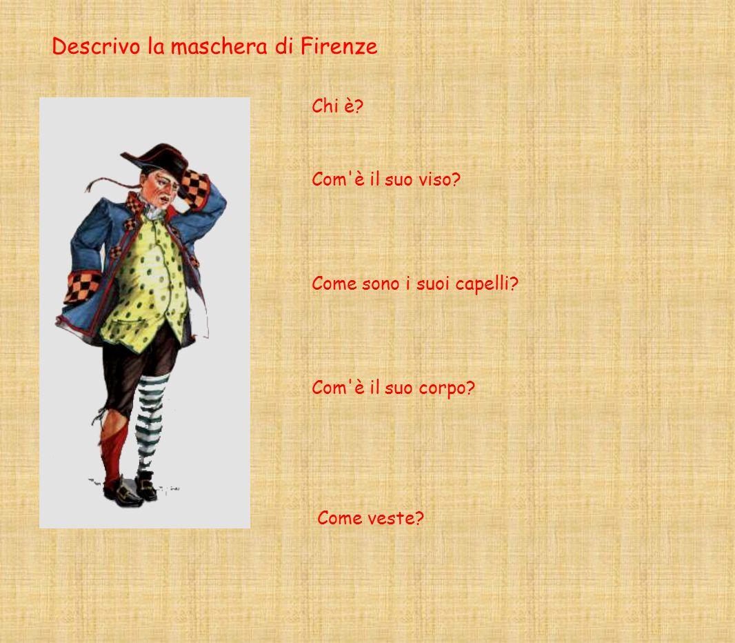 Descrivo la maschera di Firenze