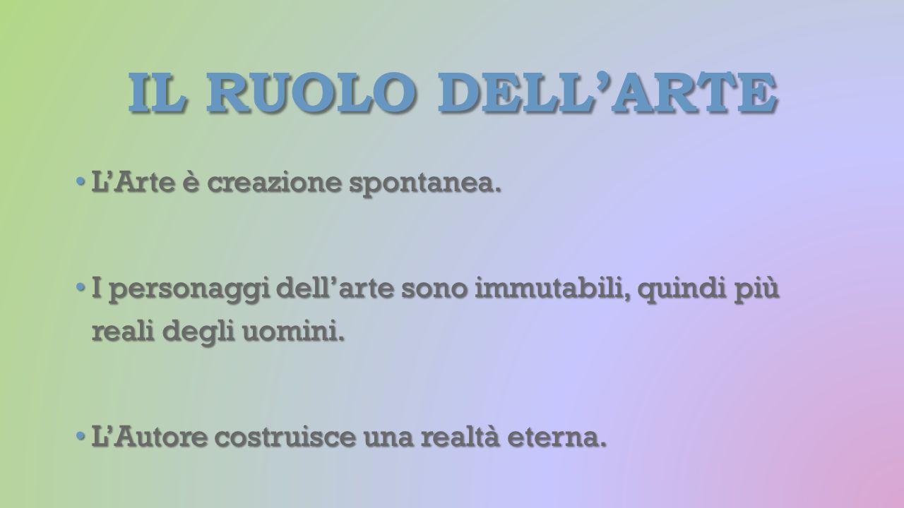 IL ruolo dell'Arte L'Arte è creazione spontanea.
