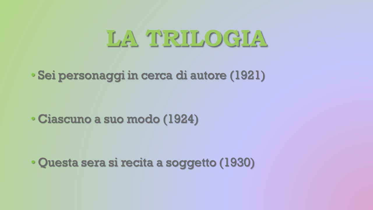 La trilogia Sei personaggi in cerca di autore (1921)