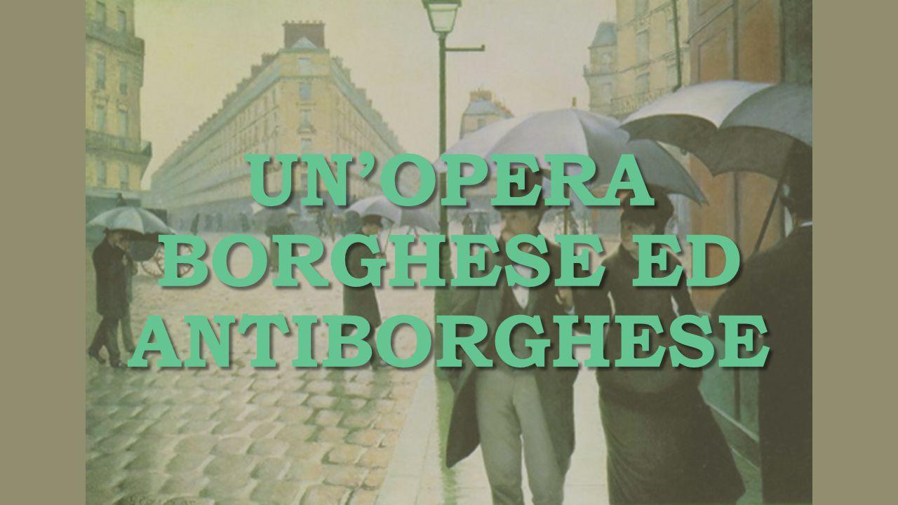 Un'opera borghese ed antiborghese
