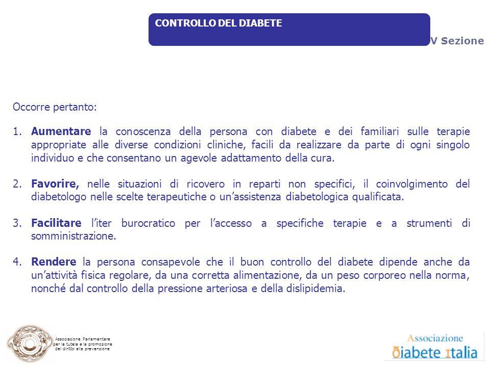 9 Luglio 2009 CONTROLLO DEL DIABETE. V Sezione. Occorre pertanto: