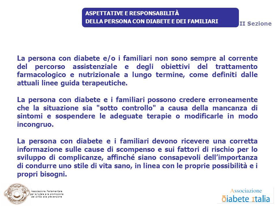 9 Luglio 2009 ASPETTATIVE E RESPONSABILITÀ. DELLA PERSONA CON DIABETE E DEI FAMILIARI. II Sezione.