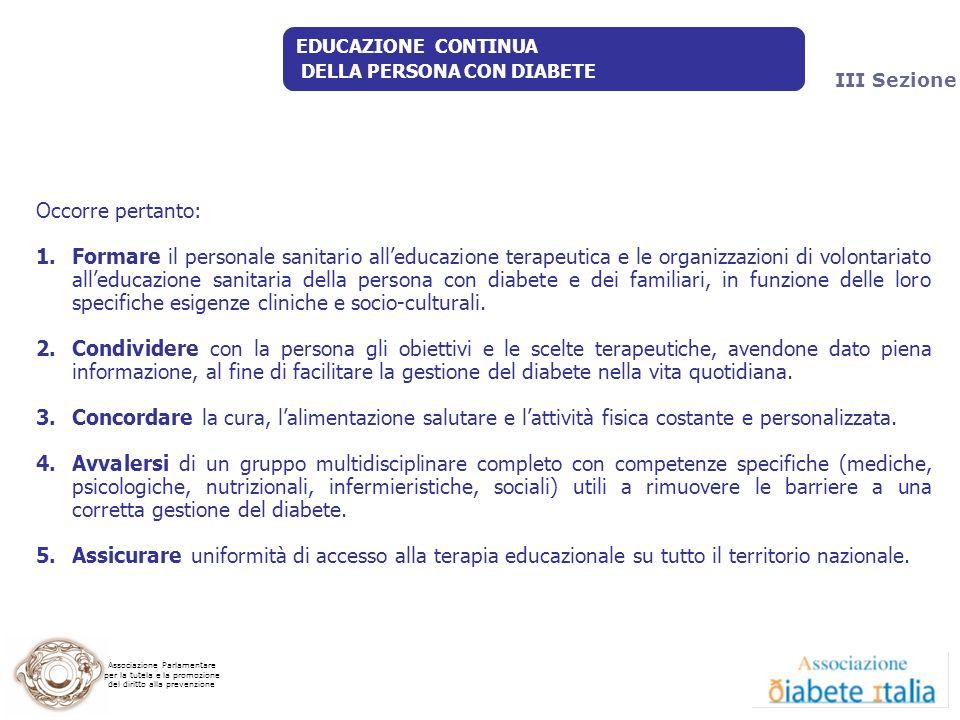 9 Luglio 2009 EDUCAZIONE CONTINUA. DELLA PERSONA CON DIABETE. III Sezione. Occorre pertanto: