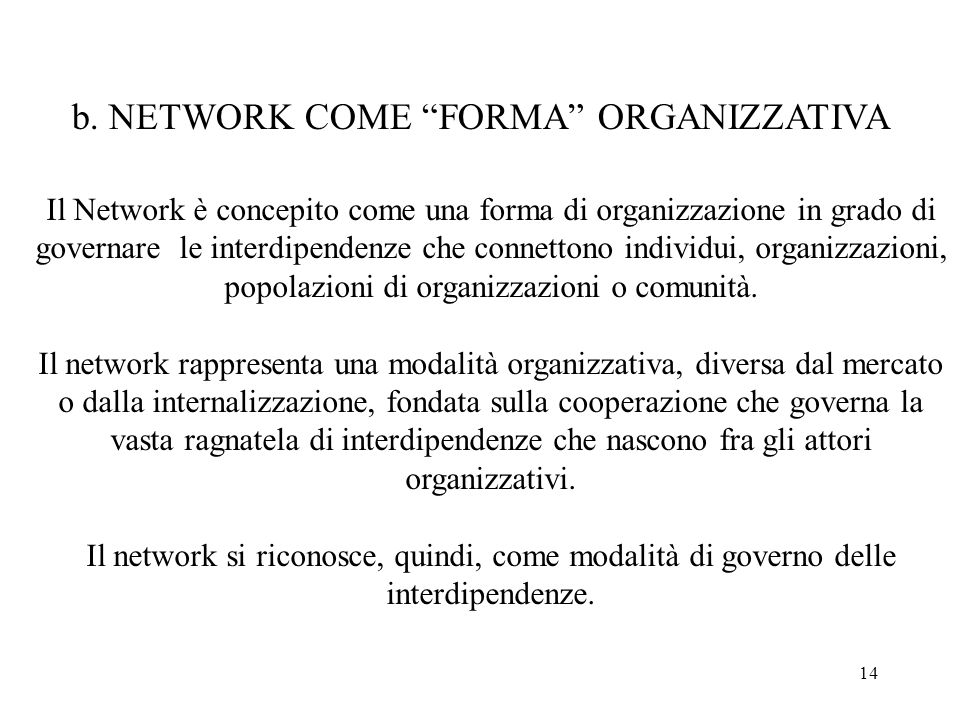 b. NETWORK COME FORMA ORGANIZZATIVA