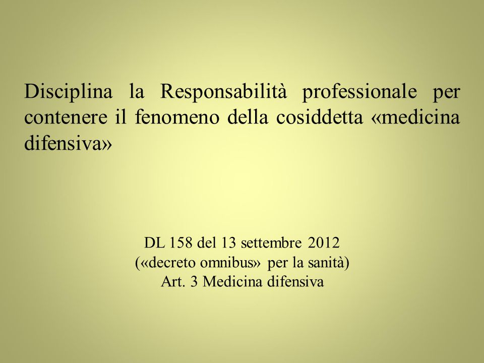 Disciplina la Responsabilità professionale per contenere il fenomeno della cosiddetta «medicina difensiva»