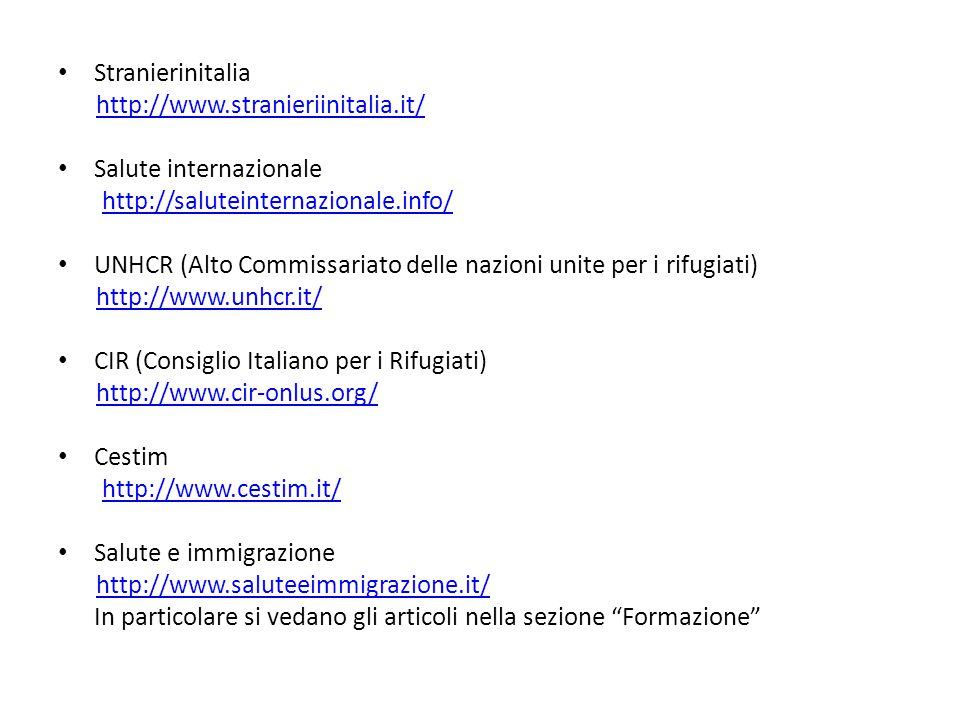 Stranierinitalia http://www.stranieriinitalia.it/ Salute internazionale. http://saluteinternazionale.info/
