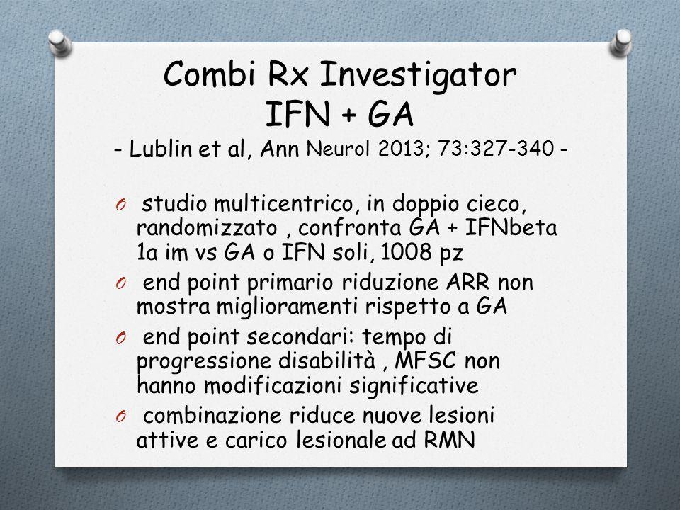 Combi Rx Investigator IFN + GA - Lublin et al, Ann Neurol 2013; 73:327-340 -