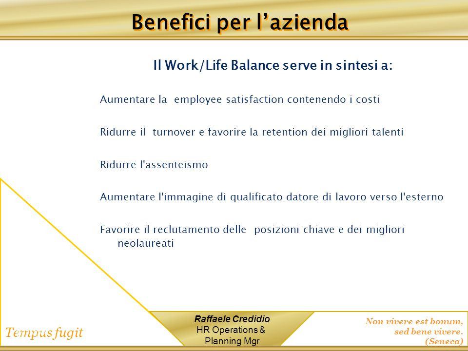 Benefici per l'azienda Il Work/Life Balance serve in sintesi a: