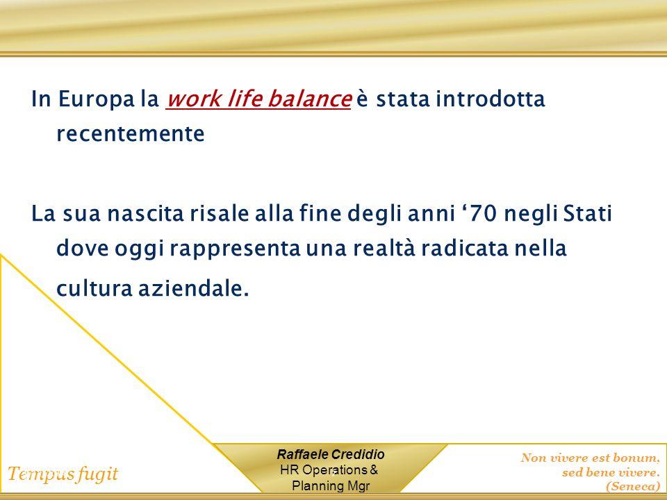 In Europa la work life balance è stata introdotta recentemente
